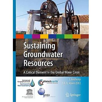 Sustaining Groundwater Resources by J. A. A. Jones