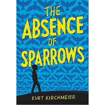 Frånvaron av sparvar av Kurt Kirchmeier