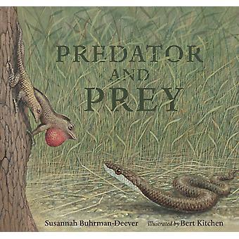 Predator and Prey A Conversation in Verse av Susannah Buhrman deever & Illustrated av Bert Kitchen