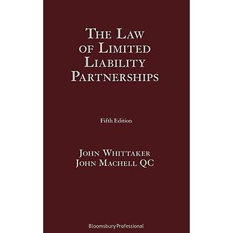 The Law of Limited Liability Partnerships by John WhittakerJohn Machell QC