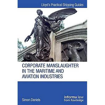 Corporate Manslaughter in the Maritime and Aviation Industries Lloyd's Practical Shipping Guides