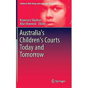 Australia's Children's Courts Today and Tomorrow (Children's Well-Being: Indicators and Research)