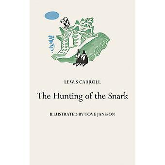 Jacht op de Snark de door Lewis Carroll & geïllustreerd door Tove Jansson