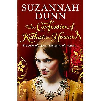 The Confession of Katherine Howard by Suzannah Dunn - 9780007258307 B