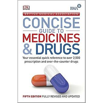 BMA Concise Guide to Medicine & Drugs by DK - 9780241201015 Book