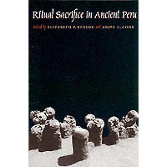 Ritual Sacrifice in Ancient Peru by Elizabeth P. Benson - Anita G. Co