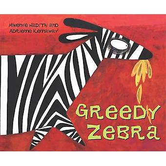 Greedy Zebra (2nd Revised edition) by Mwenye Hadithi - Adrienne Kenna