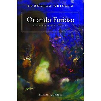 Orlando Furioso - A New Verse Translation by Ludovico Ariosto - David