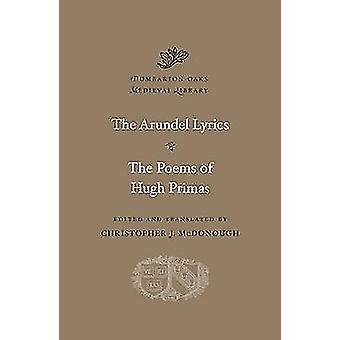 The Arundel Lyrics - the Poems of Hugh Primas by Christopher J. McDon