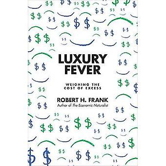 حمى الترف-موازنة التكاليف الزائدة من روبرت H. فرانك-978069