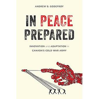 I fred beredd - Innovation och anpassning i Kanadas kalla kriget Arm