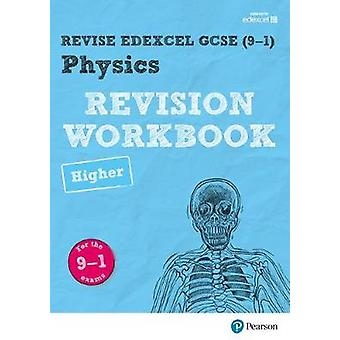 REVISE Edexcel GCSE (9-1) Physics Higher Revision Workbook - For the 9