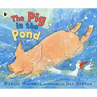 The Pig in the Pond by Martin Waddell - Jill Barton - 9781406301595 B