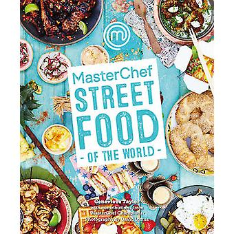Masterchef - Street Food of the World by Genevieve Taylor - 9781472909