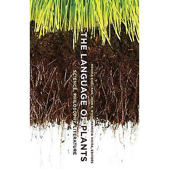 Język roślin - nauka - filozofia - literatura przez Monica G