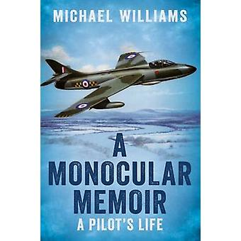 A Monocular Memoir - A Pilot's Life by Michael Williams - 978178155563