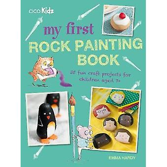 My First Rock Painting Book - 35 Fun Craft Projects for Children Aged