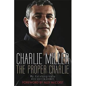 Den ordentlig Charlie - självbiografi av Charlie Miller - Alice McDer