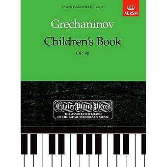 Children's Book - Op. 98 - Easier Piano Pieces 23 by Alexander Grechan
