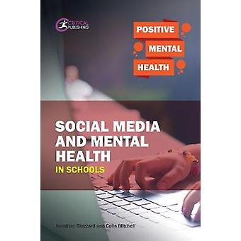 Social Media and Mental Health in Schools by Social Media and Mental