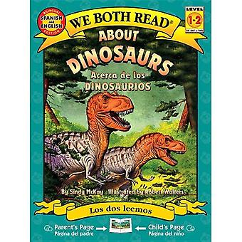 About Dinosaurs/Acerca de Los Dinosaurios (We Both Read - Level 1-2 (Quality))