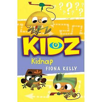 Kidnap! (KIDZ (Kids in the Danger Zone)) (KIDZ (Kids in the Danger Zone))
