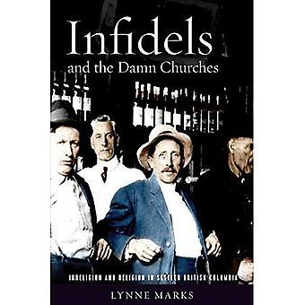 Infidels and de Damn kerken: Irreligion en religie in Brits-Columbia kolonist