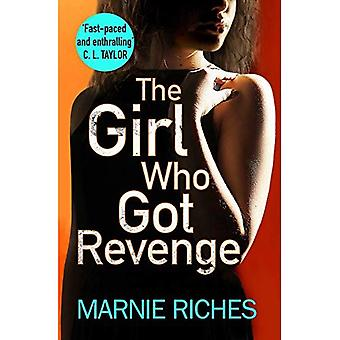 The Girl Who Got Revenge: The addictive crime thriller with a twist you won't see coming (George McKenzie, Book 5) (George McKenzie)