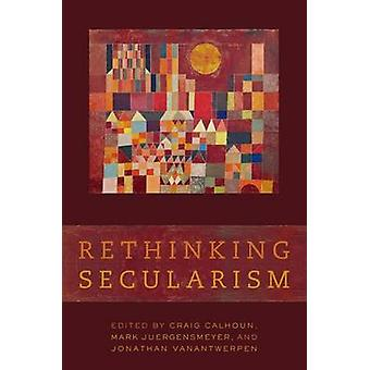 Rethinking Secularism by Calhoun & Craig