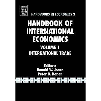 Handbook of International Economics Volume 1 International Trade by Jones & Ronald W.