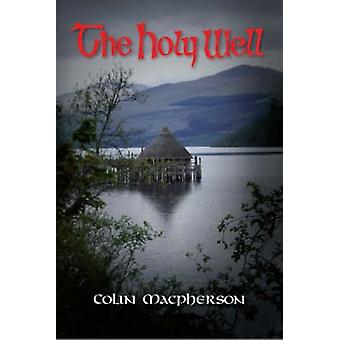 The Holy Well by Macpherson & Colin