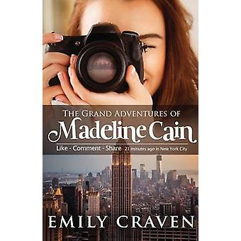 The Grand Adventures of Madeline Cain Photographer Extraordinaire by Craven & Emily
