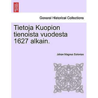 Tietoja Kuopion tienoista vuodesta 1627 alkain. door Salenius & Johan Magnus