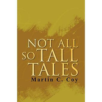 Nicht alle So Tall Tales von Coy & Martin C.