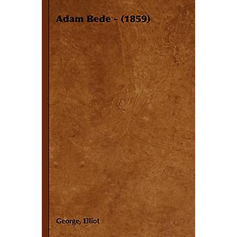 Adam Bede  1859 by Elliot & George