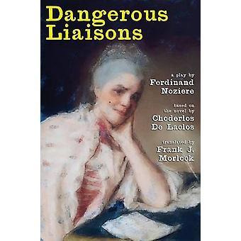 Gefährliche Liebschaften A spielen in drei Aufzügen von Morlock & Frank J.