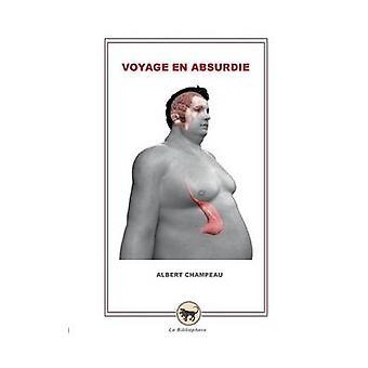 Voyage En Absurdie af Champeau & Albert