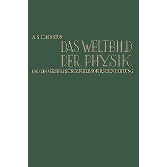 Das Weltbild Der Physik Und Ein Versuch Seiner Philosophischen Deutung la naturaleza del mundo físico por Eddington y Arthur Stanley