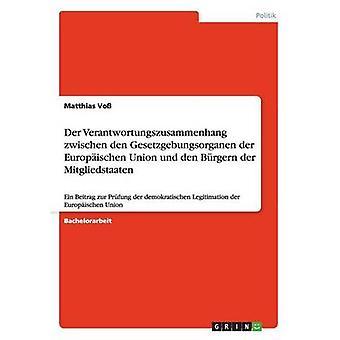 Der Verantwortungszusammenhang Zwischen Den Gesetzgebungsorganen der Europischen Union Und Den Brgern der Mitgliedstaaten durch Vo & Matthias