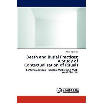 Tod und Begräbnis Praktiken eine Studie der Kontextualisierung der Rituale von Ngaruiya & David
