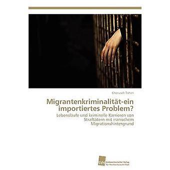 Migrantenkriminalittein importiertes Problem by Taheri & Chorusch