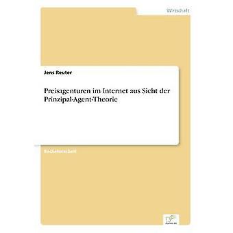 Preisagenturen im Internet aus Sicht der PrinzipalAgentTheorie door Reuter & Jens
