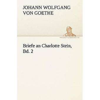 Briefe einer Charlotte Stein Bd. 2 von von Goethe & Johann Wolfgang