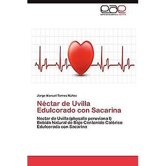 Nectar de Uvilla Edulcorado Con Sacarina by Torres N. Ez & Jorge Manuel