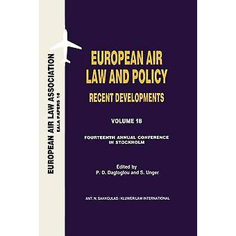 Europese lucht recht en beleid recente ontwikkelingen Veertiende jaarlijkse conferentie Stockholm 22 November 2002 door Dagtiglou P D & Unger S