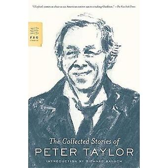 The Collected Stories of Peter Taylor by Mr Peter Taylor - 9780374531