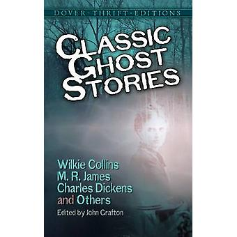 Classic Ghost Stories by Wilkie Collins - M. R. James - Charles Dicke