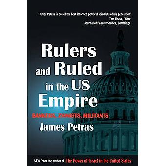 Rulers and Ruled in the US Empire - Bankers - Zionists and Militants b