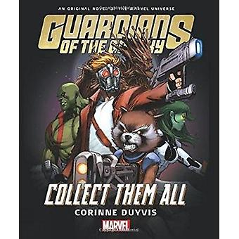 Guardians Of The Galaxy - Collect Them All by Corinne Duyvis - 9781302