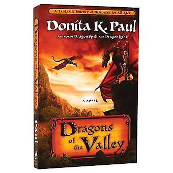 Dragons of the Valley - A Novel by Donita K. Paul - 9781400073405 Book
